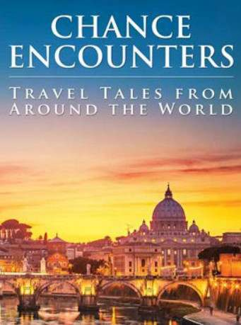 Chance Encounters -- Travel Tales From Around the World - Book Cover