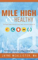 Mile High & Healthy: The Frequent Traveler's Roadmap to Eating, Energy, Exercise and a Balanced Life